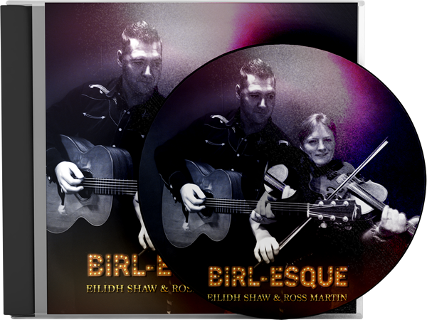 Birl-esque - NEW ALBUM RELEASE - Classy Scottish fiddle and guitar music from the top drawer