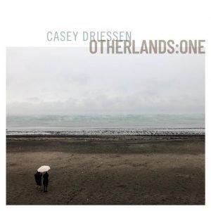 Casey Driessen – Otherlands
