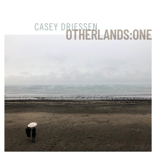 Casey Driessen – Otherlands